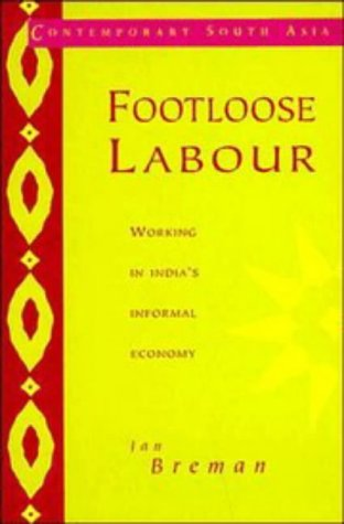 9780521568241: Footloose Labour Paperback: Working in India's Informal Economy (Contemporary South Asia)