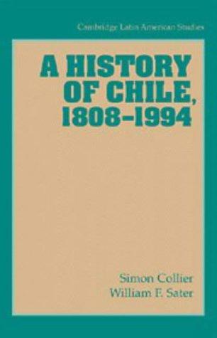 9780521568272: A History of Chile, 1808-1994 (Cambridge Latin American Studies)
