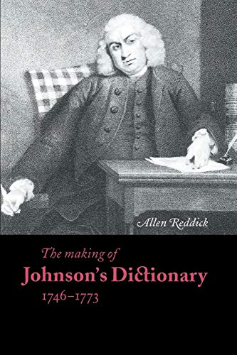 9780521568388: The Making of Johnson's Dictionary 1746-1773 (Cambridge Studies in Publishing and Printing History)