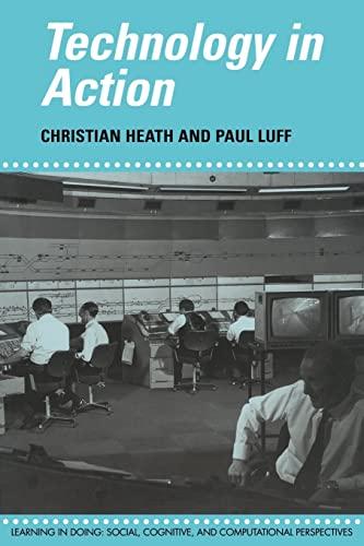 Technology in Action: Christian Heath & Paul Luff