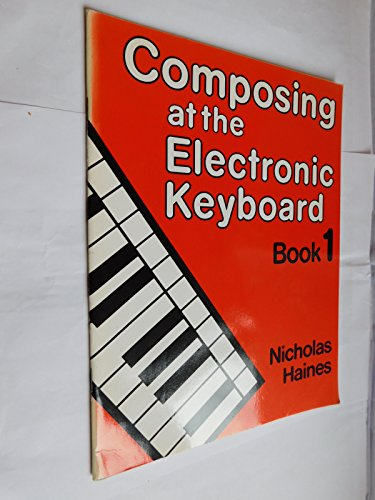 9780521569156: Composing at the Electronic Keyboard Book 1