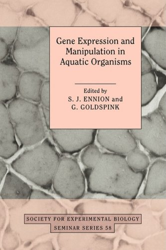 Gene Expression and Manipulation in Aquatic Organisms: S. J. Ennion, G. Goldspink