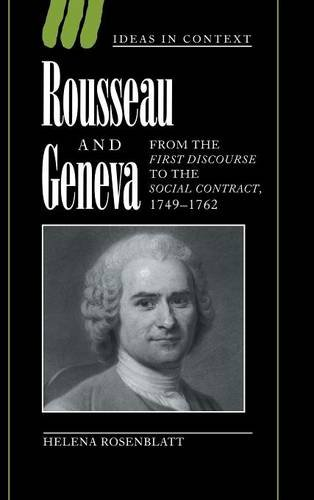 9780521570046: Rousseau and Geneva: From the First Discourse to The Social Contract, 1749-1762 (Ideas in Context)