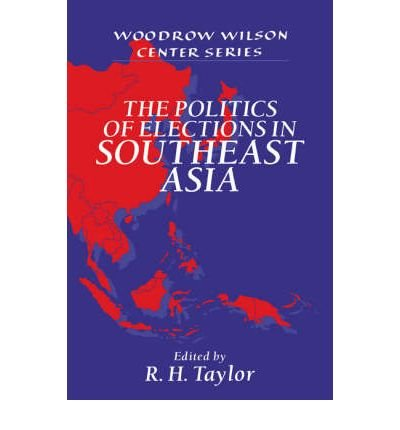 9780521570138: The Politics of Elections in Southeast Asia (Woodrow Wilson Center Press)