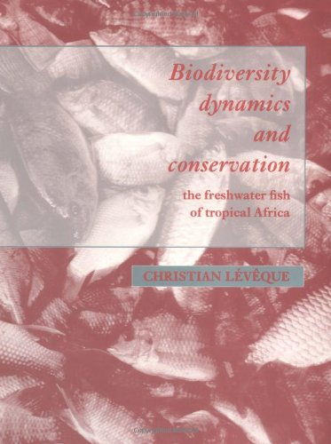 9780521570336: Biodiversity Dynamics and Conservation: The Freshwater Fish of Tropical Africa