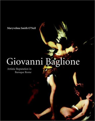 9780521570381: Giovanni Baglione: Artistic Reputation in Baroque Rome