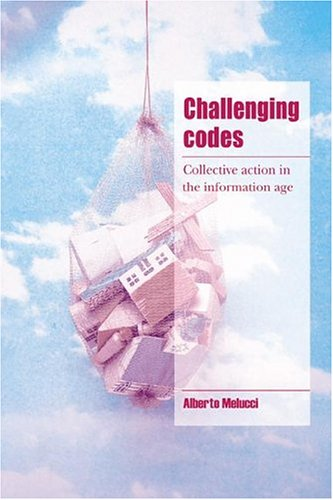 9780521570510: Challenging Codes: Collective Action in the Information Age (Cambridge Cultural Social Studies)