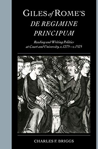 9780521570534: Giles of Rome's  De regimine principum  Hardback: Reading and Writing Politics at Court and University, C.1275-c.1525 (Cambridge Studies in Palaeography and Codicology)