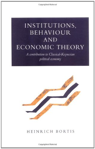 9780521570558: Institutions, Behaviour and Economic Theory: A Contribution to Classical-Keynesian Political Economy