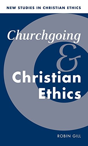 9780521570589: Churchgoing and Christian Ethics (New Studies in Christian Ethics)