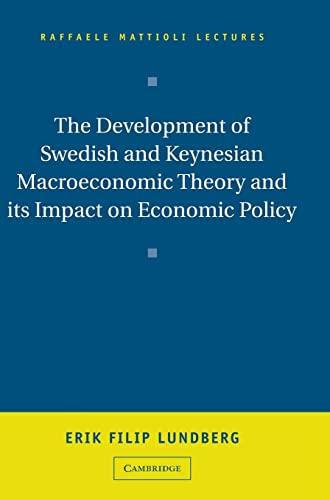 9780521570763: The Development of Swedish and Keynesian Macroeconomic Theory and its Impact on Economic Policy (Raffaele Mattioli Lectures)