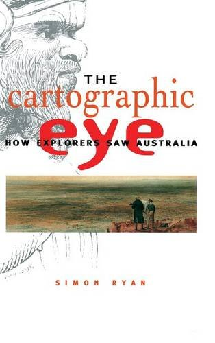 9780521571128: The Cartographic Eye: How Explorers Saw Australia