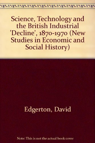 9780521571272: Science, Technology and the British Industrial 'Decline', 1870-1970 (New Studies in Economic and Social History)