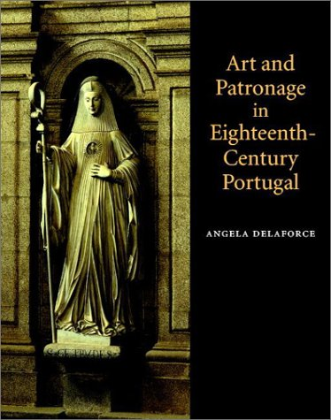 9780521571302: Art and Patronage in Eighteenth-Century Portugal (Art Patrons and Public)