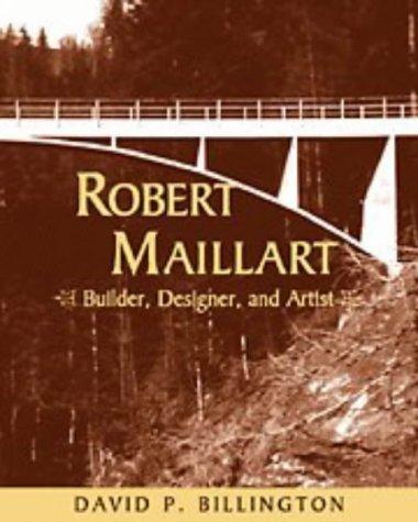 9780521571326: Robert Maillart: Builder, Designer, and Artist