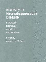 9780521571920: Memory in Neurodegenerative Disease: Biological, Cognitive, and Clinical Perspectives