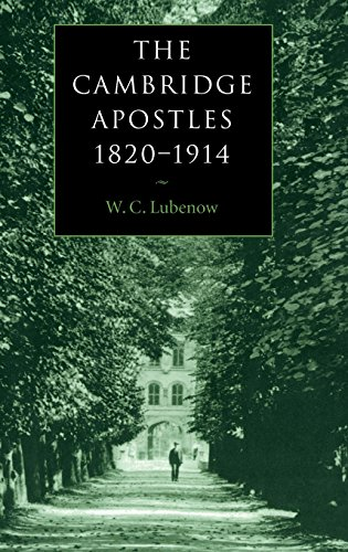 9780521572132: The Cambridge Apostles, 1820-1914: Liberalism, Imagination, and Friendship in British Intellectual and Professional Life