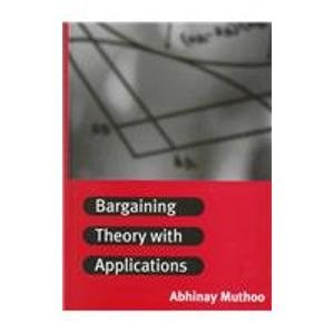 9780521572255: Bargaining Theory with Applications