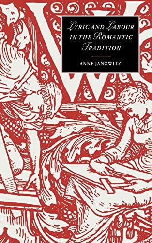 9780521572590: Lyric and Labour in the Romantic Tradition (Cambridge Studies in Romanticism)
