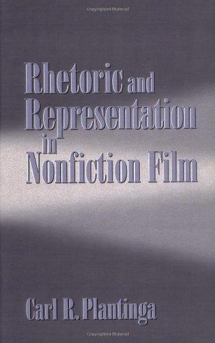 Rhetoric and Representation in Nonfiction Film: Plantinga, Carl R.