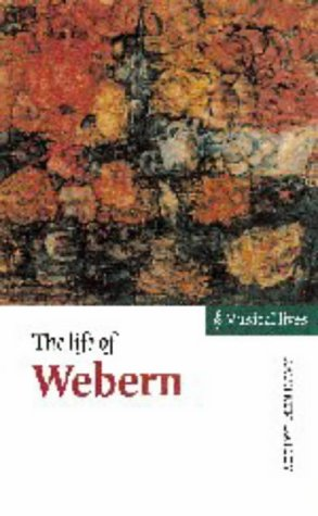 9780521573368: The Life of Webern (Musical Lives)