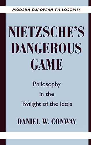 9780521573719: Nietzsche's Dangerous Game: Philosophy in the Twilight of the Idols (Modern European Philosophy)
