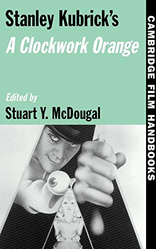9780521573764: Stanley Kubrick's A Clockwork Orange Hardback (Cambridge Film Handbooks)