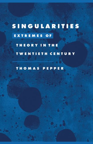 9780521573825: Singularities: Extremes of Theory in the Twentieth Century (Literature, Culture, Theory)