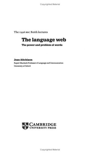 9780521573856: The Language Web: The Power and Problem of Words - The 1996 BBC Reith Lectures (Reith Lectures, 1996.)