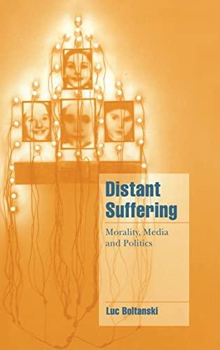 9780521573894: Distant Suffering Hardback: Morality, Media and Politics (Cambridge Cultural Social Studies)