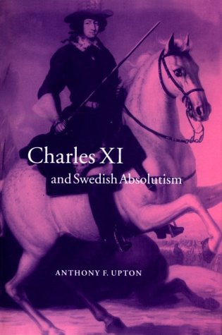 9780521573900: Charles XI and Swedish Absolutism, 1660-1697 (Cambridge Studies in Early Modern History)