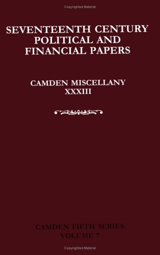 Camden Miscellany XXXIII: Seventeenth Century Political and Financial Papers