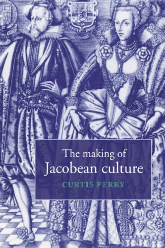 9780521574068: The Making of Jacobean Culture: James I and the Renegotiation of Elizabethan Literary Practice