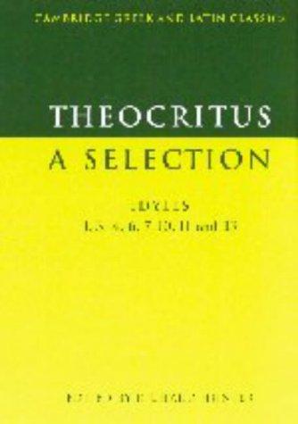 9780521574167: Theocritus: A Selection: Idylls 1, 3, 4, 6, 7, 10, 11 and 13 (Cambridge Greek and Latin Classics)
