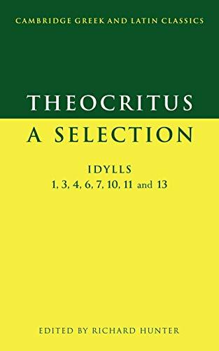 9780521574204: Theocritus: A Selection: Idylls 1, 3, 4, 6, 7, 10, 11 and 13 (Cambridge Greek and Latin Classics)