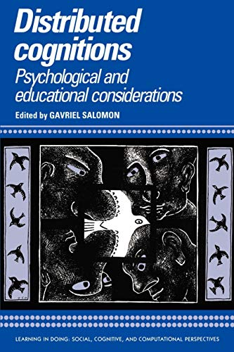 9780521574235: Distributed Cognitions: Psychological and Educational Considerations (Learning in Doing: Social, Cognitive and Computational Perspectives)