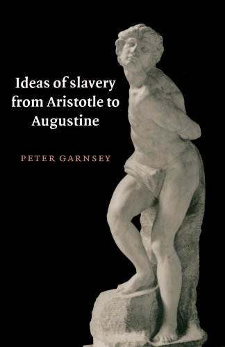 9780521574334: Ideas of Slavery from Aristotle to Augustine Paperback (The W. B. Stanford Memorial Lectures)