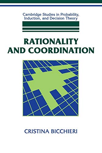 9780521574440: Rationality and Coordination (Cambridge Studies in Probability, Induction and Decision Theory)