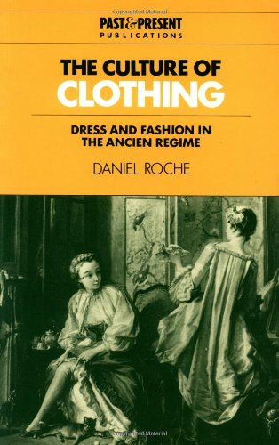The Culture of Clothing 9780521574549 This book is a study of dress in France in the seventeenth and eighteenth centuries. In it Roche discusses general approaches to the his