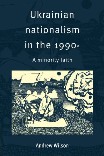 9780521574570: Ukrainian Nationalism in the 1990s: A Minority Faith