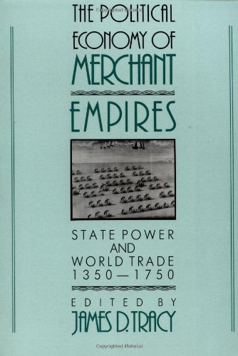9780521574648: The Political Economy of Merchant Empires: State Power and World Trade, 1350-1750 (Studies in Comparative Early Modern History)