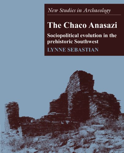9780521574686: The Chaco Anasazi: Sociopolitical Evolution in the Prehistoric Southwest (New Studies in Archaeology)