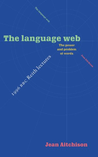 9780521574754: The Language Web: The Power and Problem of Words - The 1996 BBC Reith Lectures