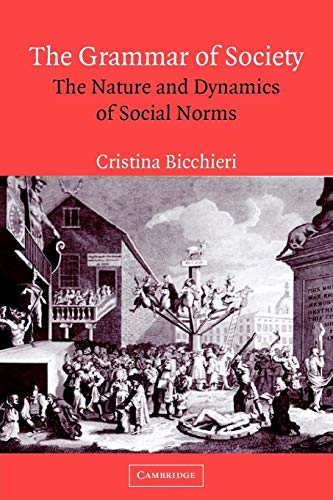 9780521574907: The Grammar of Society: The Nature and Dynamics of Social Norms