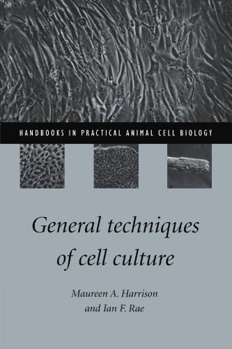 General Techniques of Cell Culture (Handbooks in: Maureen A. Harrison,