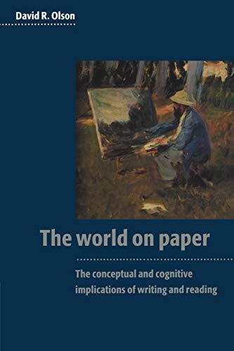 9780521575584: The World on Paper: The Conceptual and Cognitive Implications of Writing and Reading