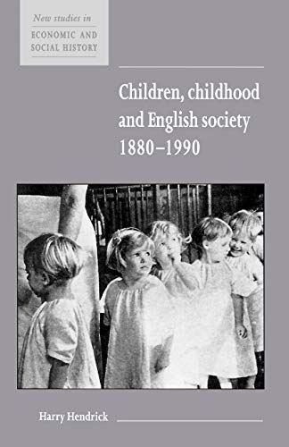 9780521576246: Children, Childhood and English Society, 1880-1990 (New Studies in Economic and Social History)