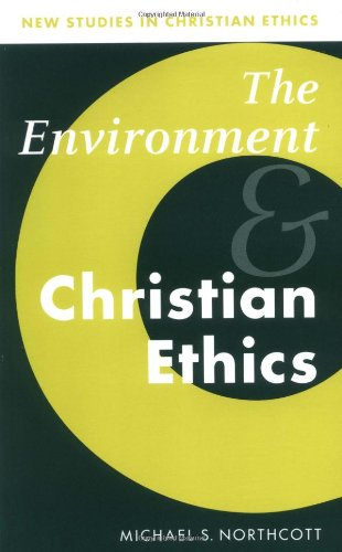 9780521576314: The Environment and Christian Ethics (New Studies in Christian Ethics)