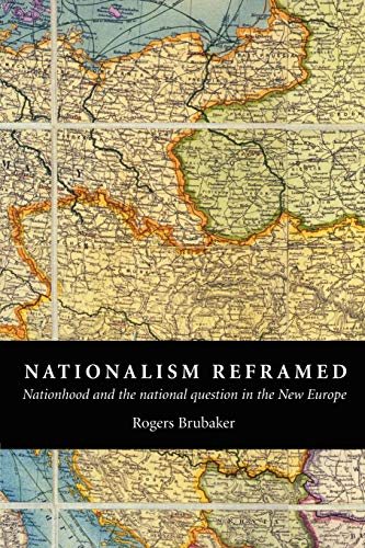 9780521576499: Nationalism Reframed: Nationhood and the National Question in the New Europe