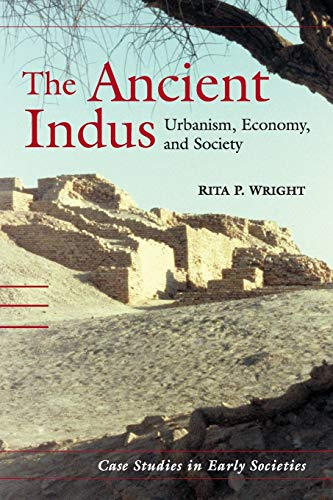 The ancient Indus. Urbanism, economy and society.: WRIGHT (Rita P.)